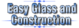 Easy Glass and Construction